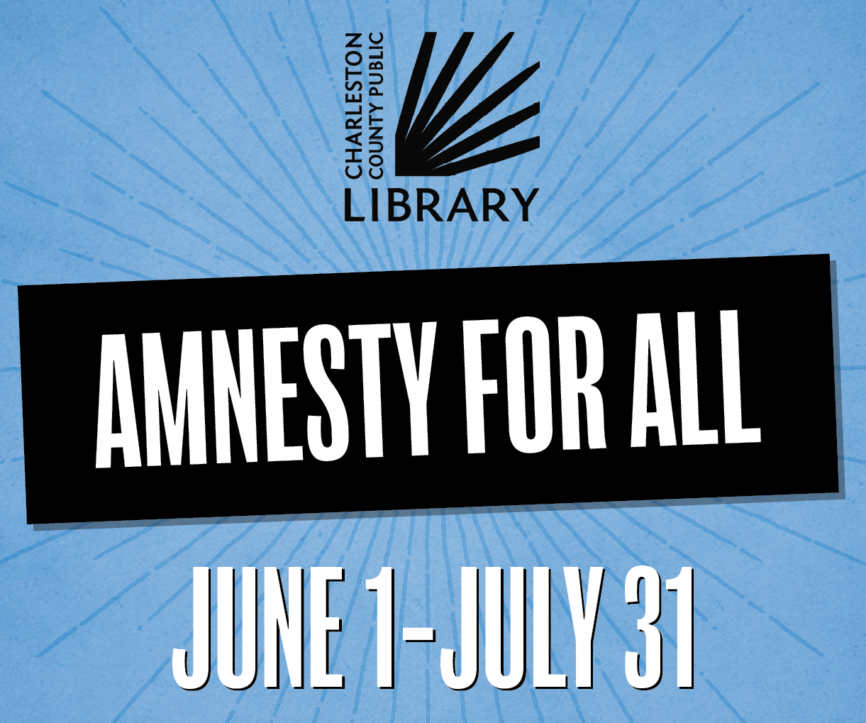 CCPL Celebrates Amnesty for All During June and July