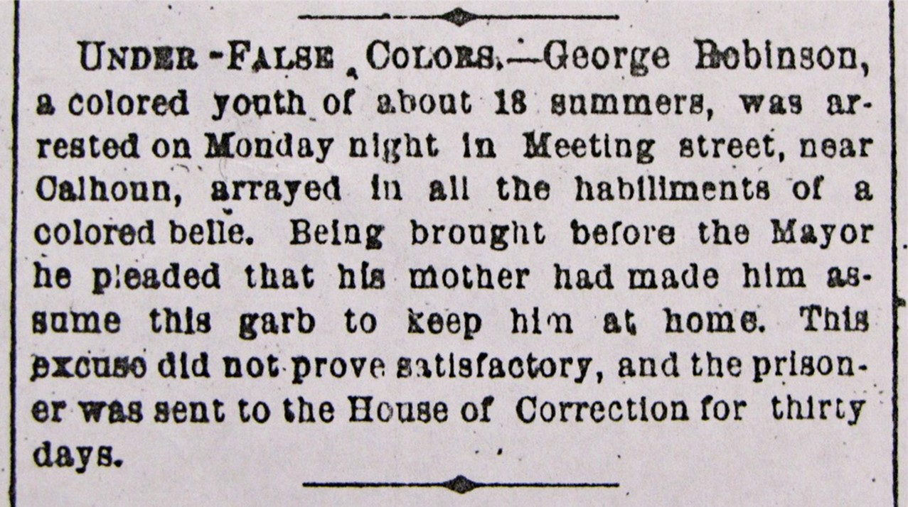 A news brief from May 1871 detailing the arrest of George Robinson for cross-dressing on Meeting Street near Calhoun.