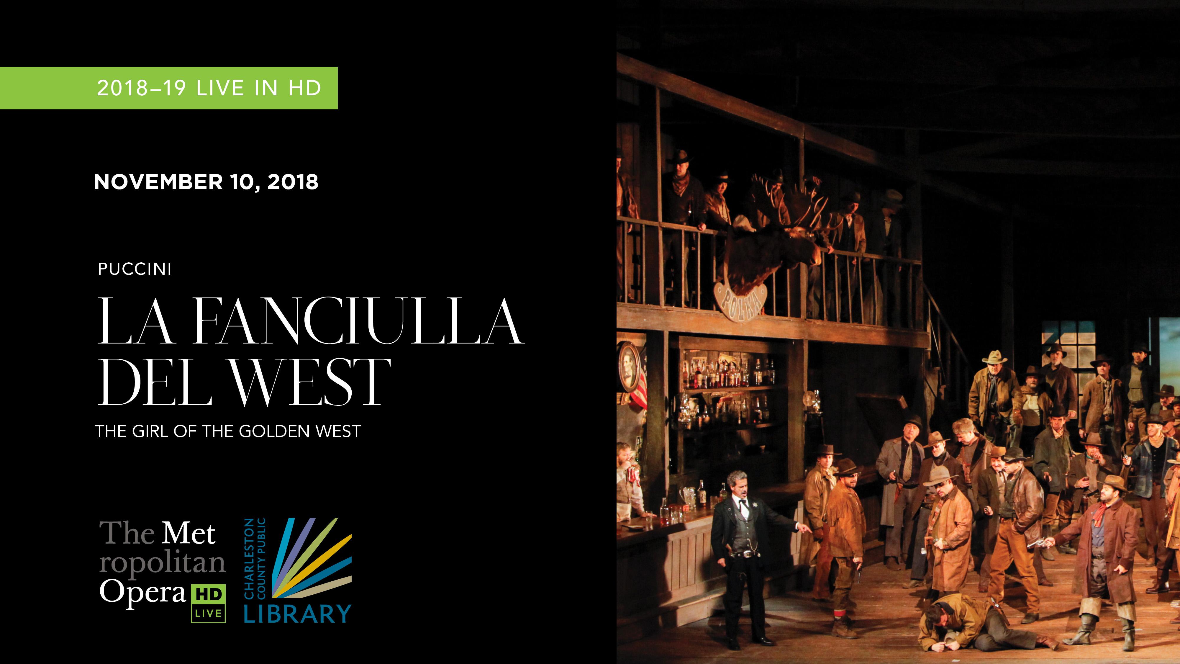 """MET Opera """"La Fanciulla del West"""" 2018"""