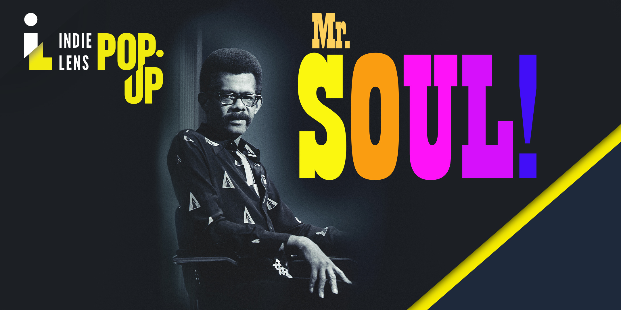 Indie Lens Pop-Up: Mr. SOUL!