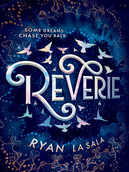 Ryan La Sala Spills the Tea on Reverie