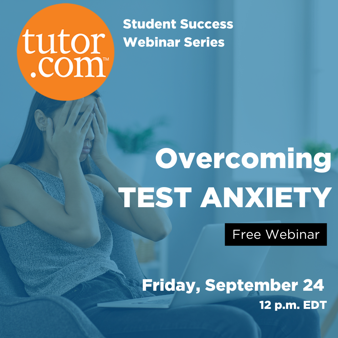 Student Success Webinar Series: Overcoming Test Anxiety