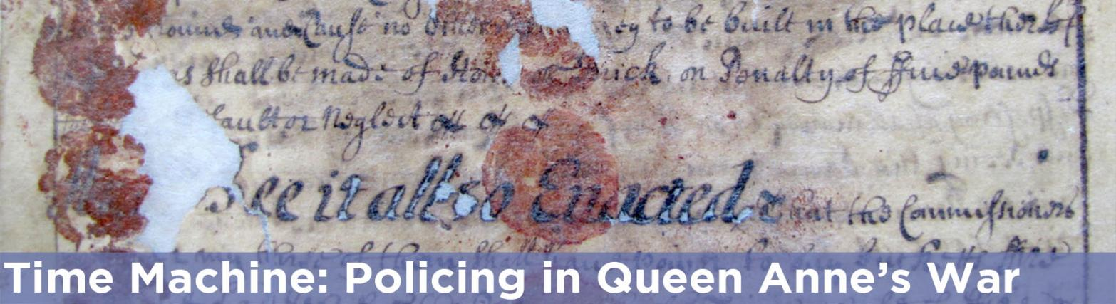 Time Machine - Policing during Queen Anne's War