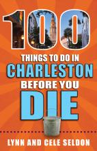 100 Things to Do in Charleston Before You Die