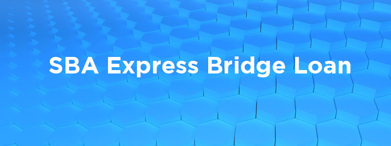 Funding through the SBA Express Bridge Loan program.