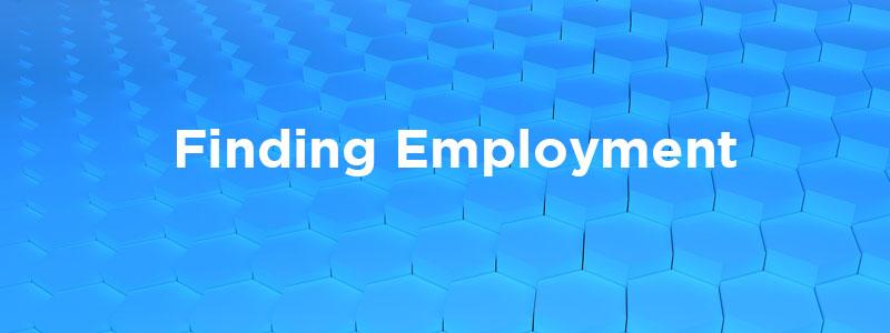 Resources to find employment.